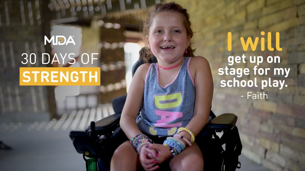 MDA campaign image that shows a girl, Faith, saying I will get up on stage for my school play.
