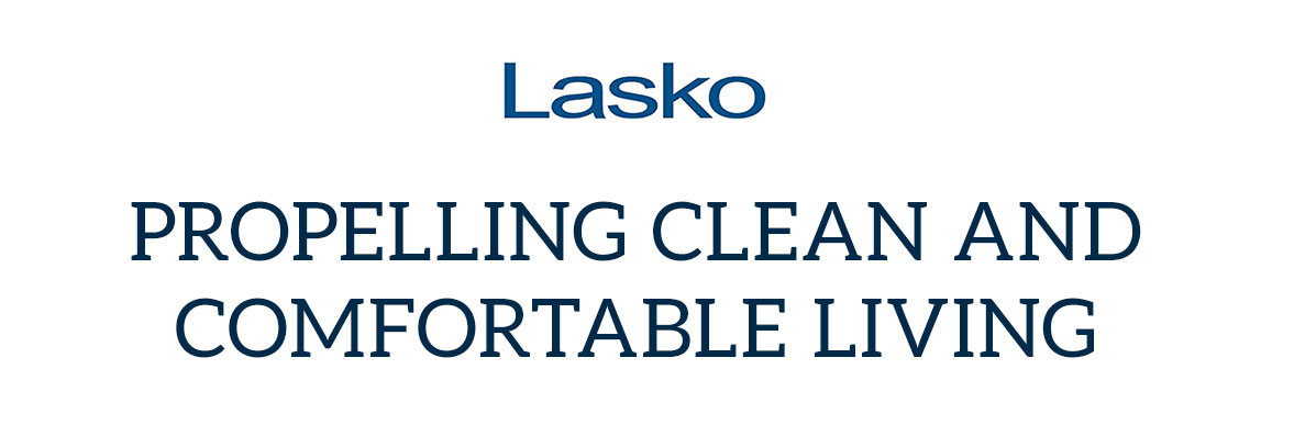 Lasko Propelling Clean and Comfortable Living